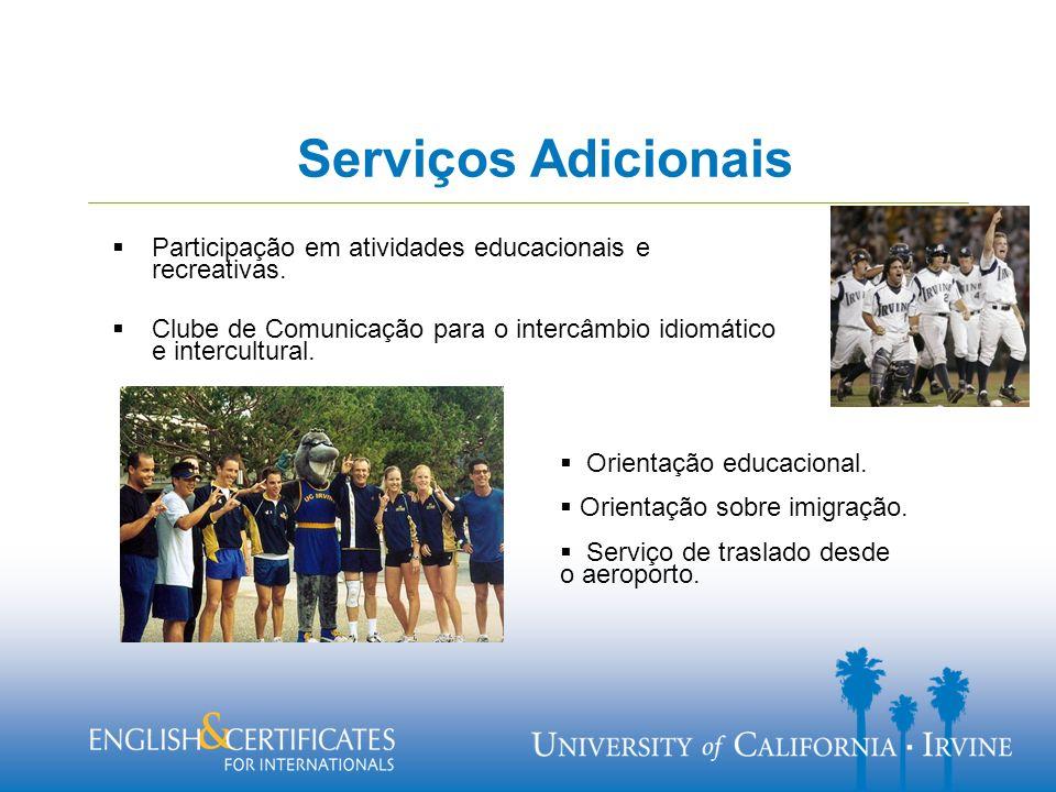 Serviços Adicionais Participação em atividades educacionais e recreativas.