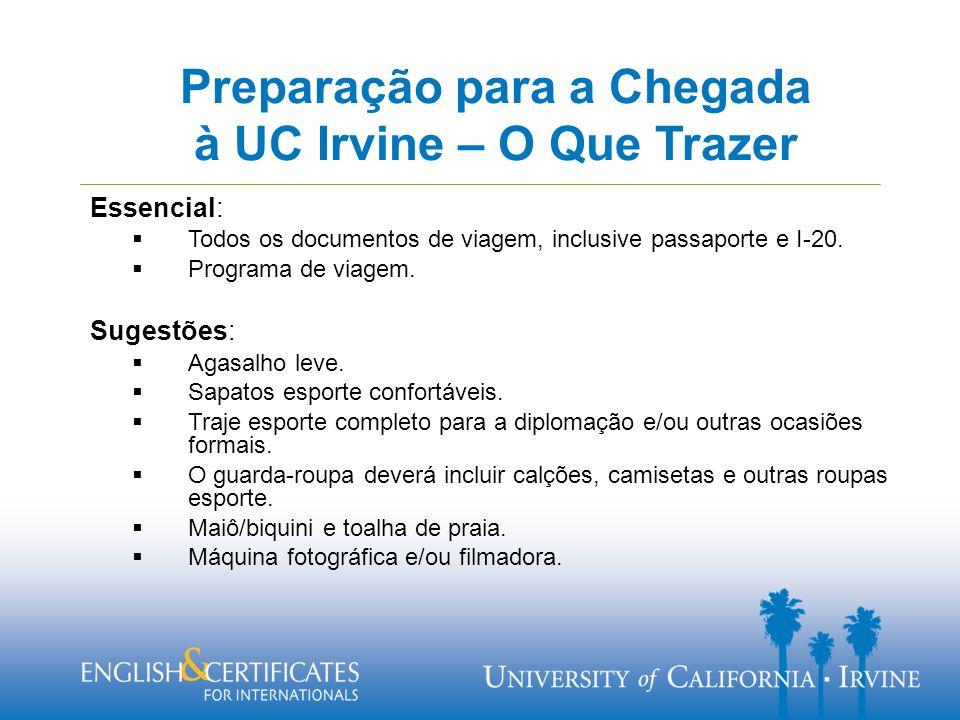 Preparação para a Chegada à UC Irvine – O Que Trazer Essencial: Todos os documentos de viagem, inclusive passaporte e I-20.
