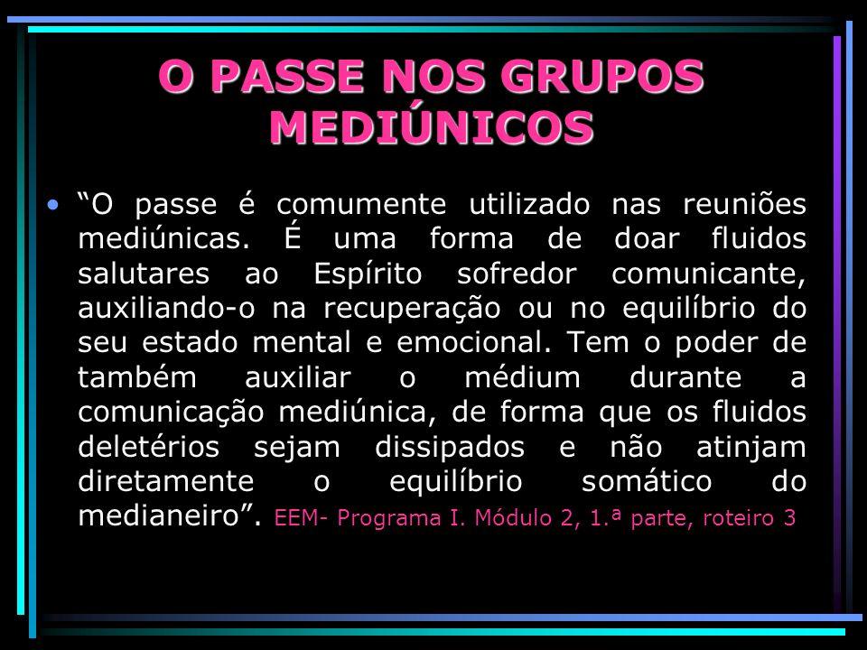 O passe é comumente utilizado nas reuniões mediúnicas.