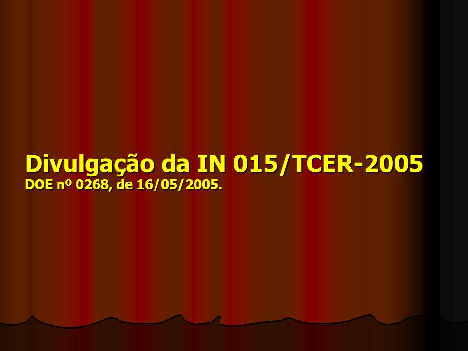 Divulgação da IN 015/TCER-2005 DOE nº 0268, de 16/05/2005.