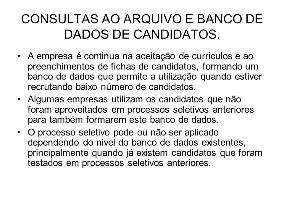 CONSULTAS AO ARQUIVO E BANCO DE DADOS DE CANDIDATOS. A empresa é continua na aceitação de curriculos e ao preenchimentos de fichas de candidatos, form