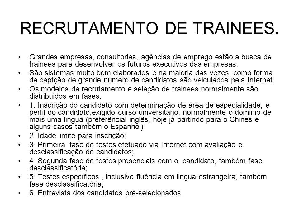RECRUTAMENTO DE TRAINEES. Grandes empresas, consultorias, agências de emprego estão a busca de trainees para desenvolver os futuros executivos das emp