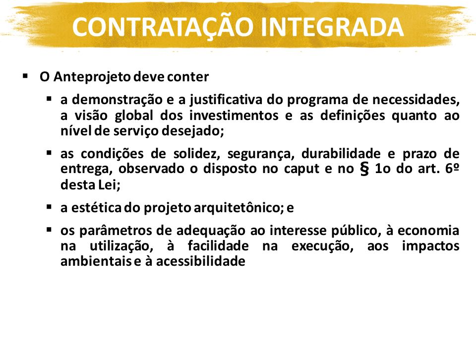 O Anteprojeto deve conter a demonstração e a justificativa do programa de necessidades, a visão global dos investimentos e as definições quanto ao nív