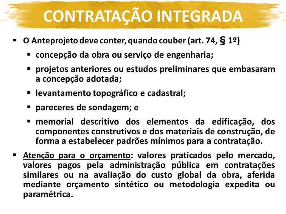 O Anteprojeto deve conter, quando couber (art. 74, § 1º) concepção da obra ou serviço de engenharia; projetos anteriores ou estudos preliminares que e