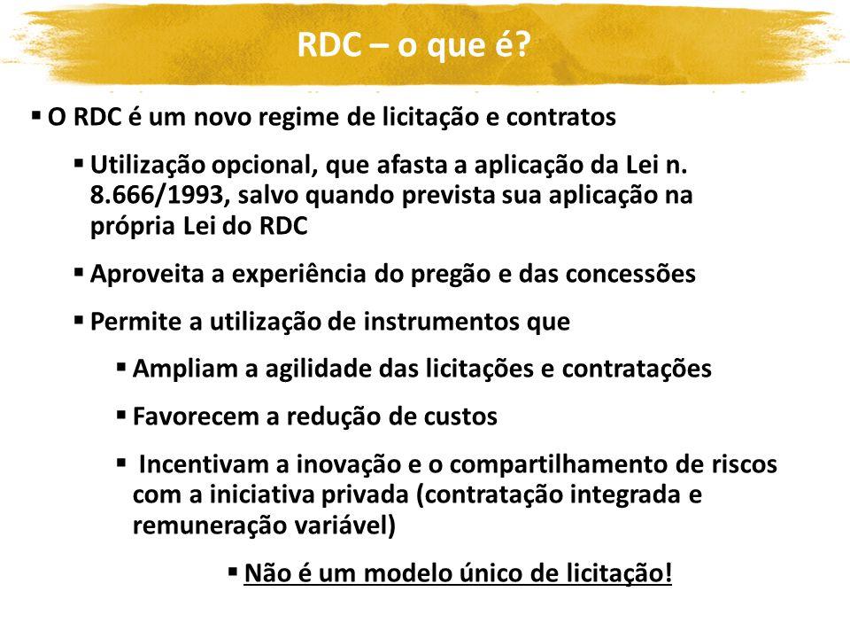 RDC – o que é? O RDC é um novo regime de licitação e contratos Utilização opcional, que afasta a aplicação da Lei n. 8.666/1993, salvo quando prevista