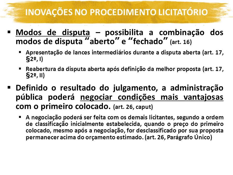 INOVAÇÕES NO PROCEDIMENTO LICITATÓRIO Modos de disputa – possibilita a combinação dos modos de disputa aberto e fechado (art. 16) Apresentação de lanc