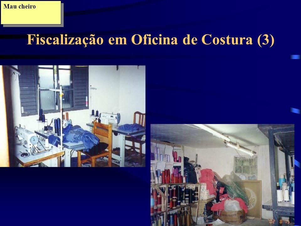 Mau cheiro Fiscalização em Oficina de Costura (2)
