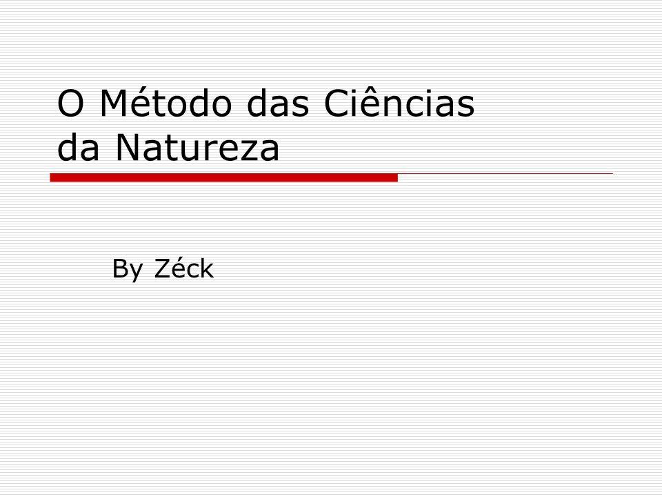 O Método das Ciências da Natureza By Zéck