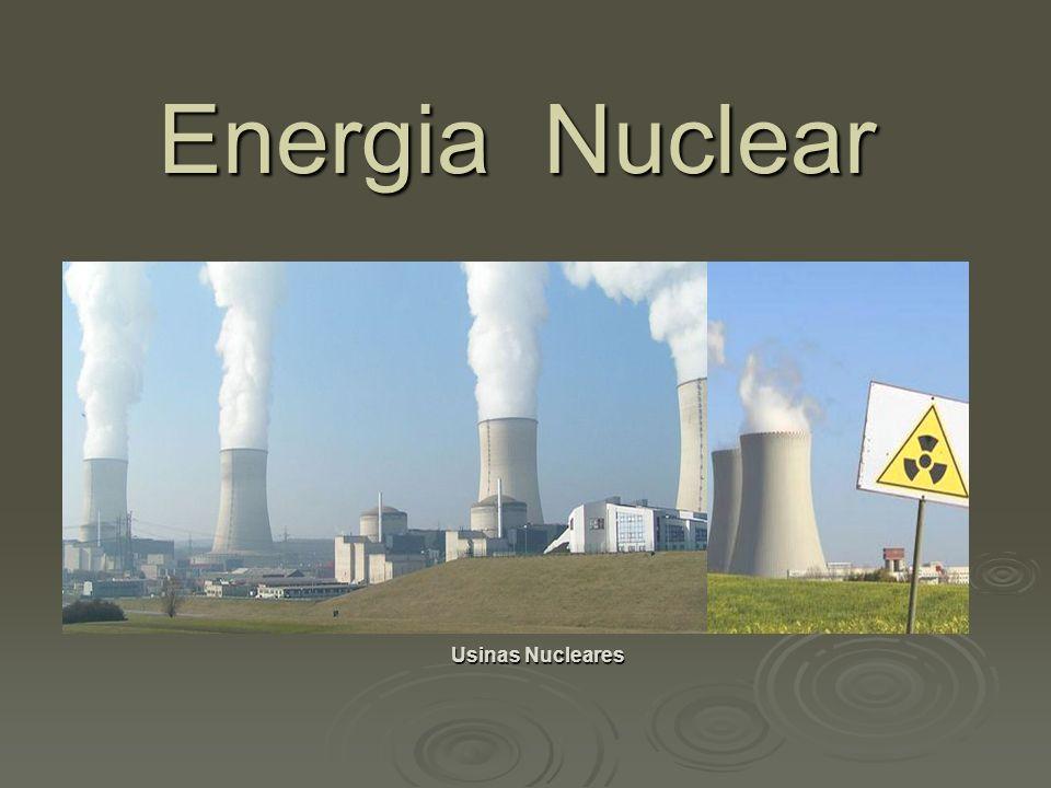 Energia Nuclear Usinas Nucleares