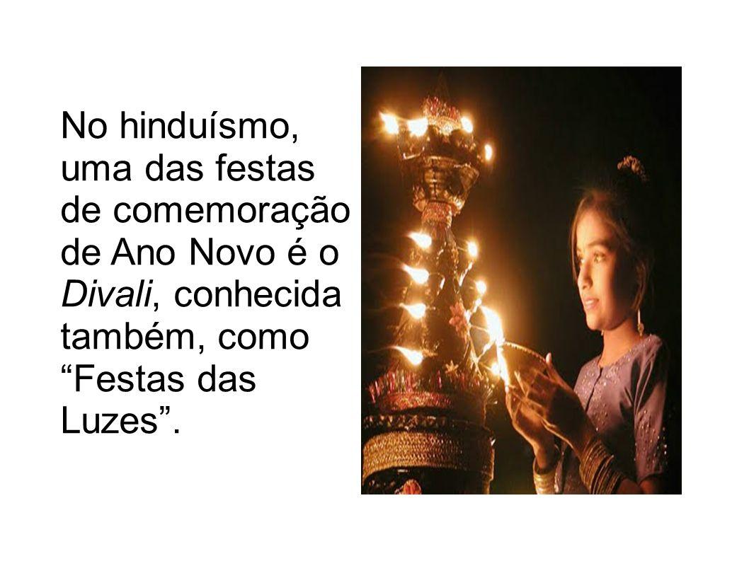 No hinduísmo, uma das festas de comemoração de Ano Novo é o Divali, conhecida também, como Festas das Luzes.