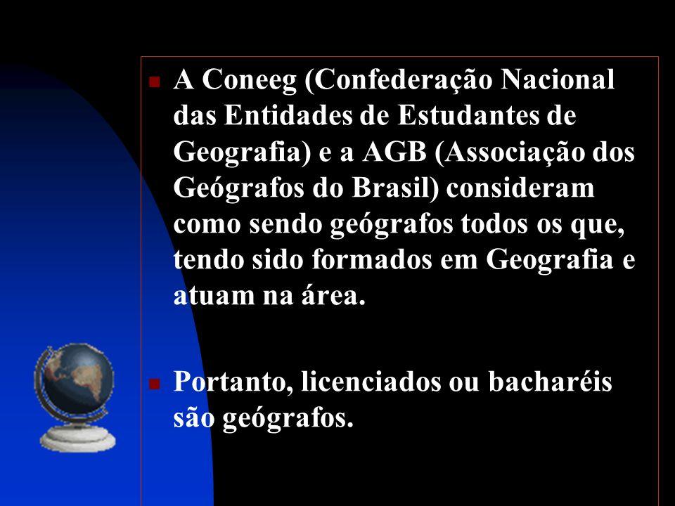 A Coneeg (Confederação Nacional das Entidades de Estudantes de Geografia) e a AGB (Associação dos Geógrafos do Brasil) consideram como sendo geógrafos