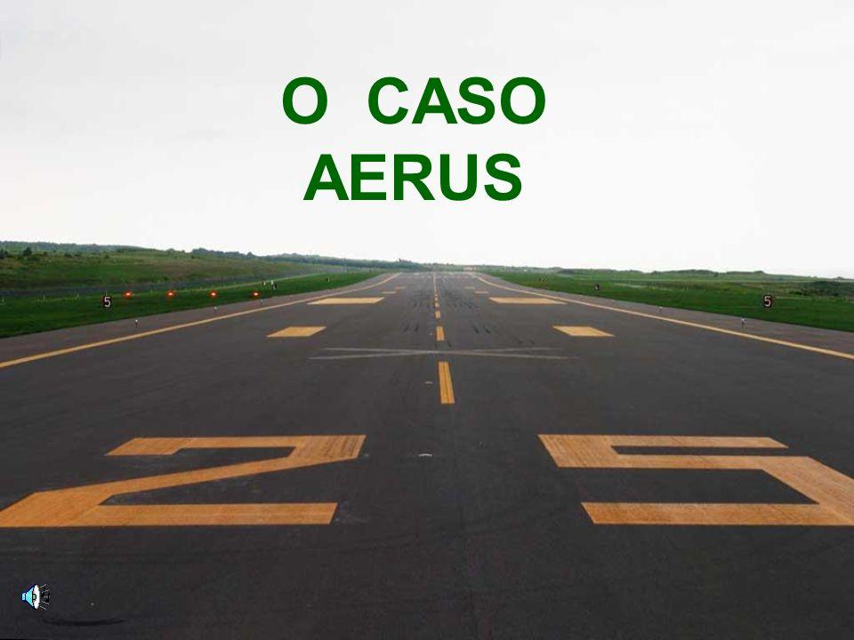 O CASO AERUS