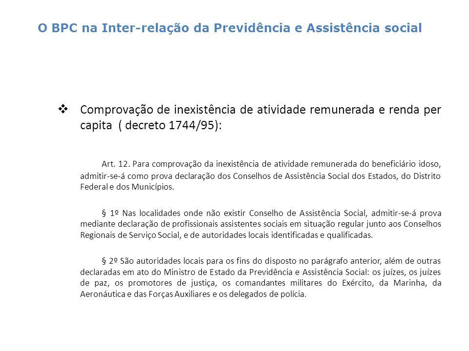 Comprovação de inexistência de atividade remunerada e renda per capita ( decreto 1744/95): Art. 12. Para comprovação da inexistência de atividade remu