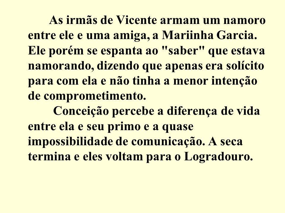 As irmãs de Vicente armam um namoro entre ele e uma amiga, a Mariinha Garcia. Ele porém se espanta ao