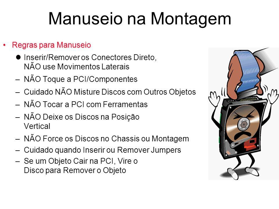 Regras para ManuseioRegras para Manuseio lInserir/Remover os Conectores Direto, NÃO use Movimentos Laterais –NÃO Toque a PCI/Componentes –Cuidado NÃO