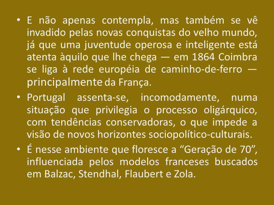 Os jovens acadêmicos portugueses absorvem as teorias emergentes, tais como o Determinismo de Taine, o Socialismo Utópico de Proudhon, o Positivismo de Auguste Comte e o Evolucionismo de Darwin, entre outras novidades no campo das Ciências e da Filosofia.