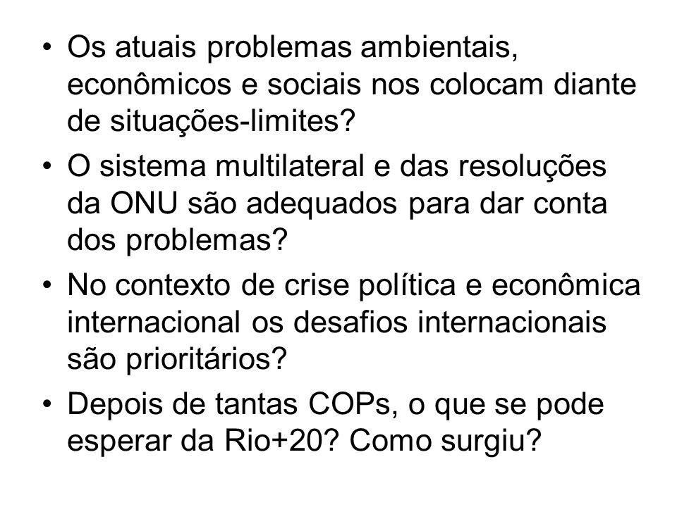 Os atuais problemas ambientais, econômicos e sociais nos colocam diante de situações-limites? O sistema multilateral e das resoluções da ONU são adequ