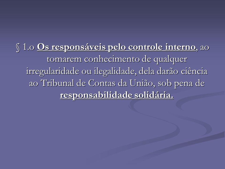 § 1.o Os responsáveis pelo controle interno, ao tomarem conhecimento de qualquer irregularidade ou ilegalidade, dela darão ciência ao Tribunal de Cont