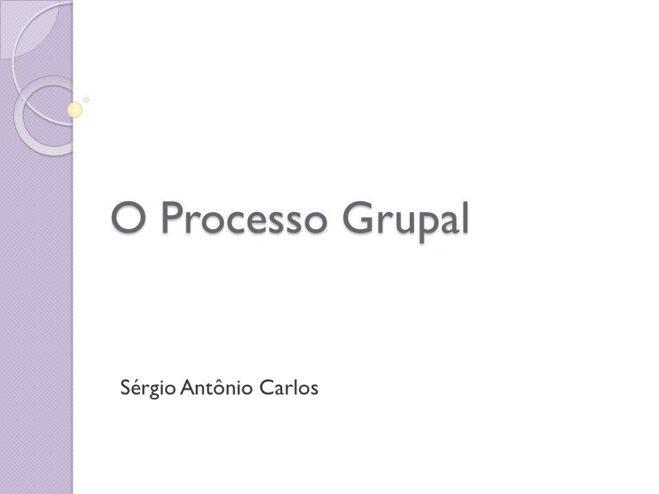 CARLOS, Sergio Antonio.O Processo Grupal.