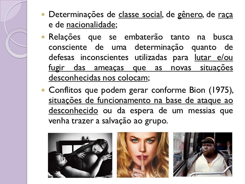 Determinações de classe social, de gênero, de raça e de nacionalidade; Relações que se embaterão tanto na busca consciente de uma determinação quanto