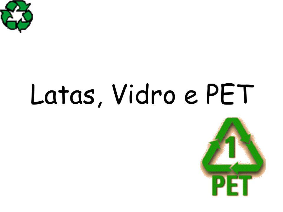 Latas, Vidro e PET