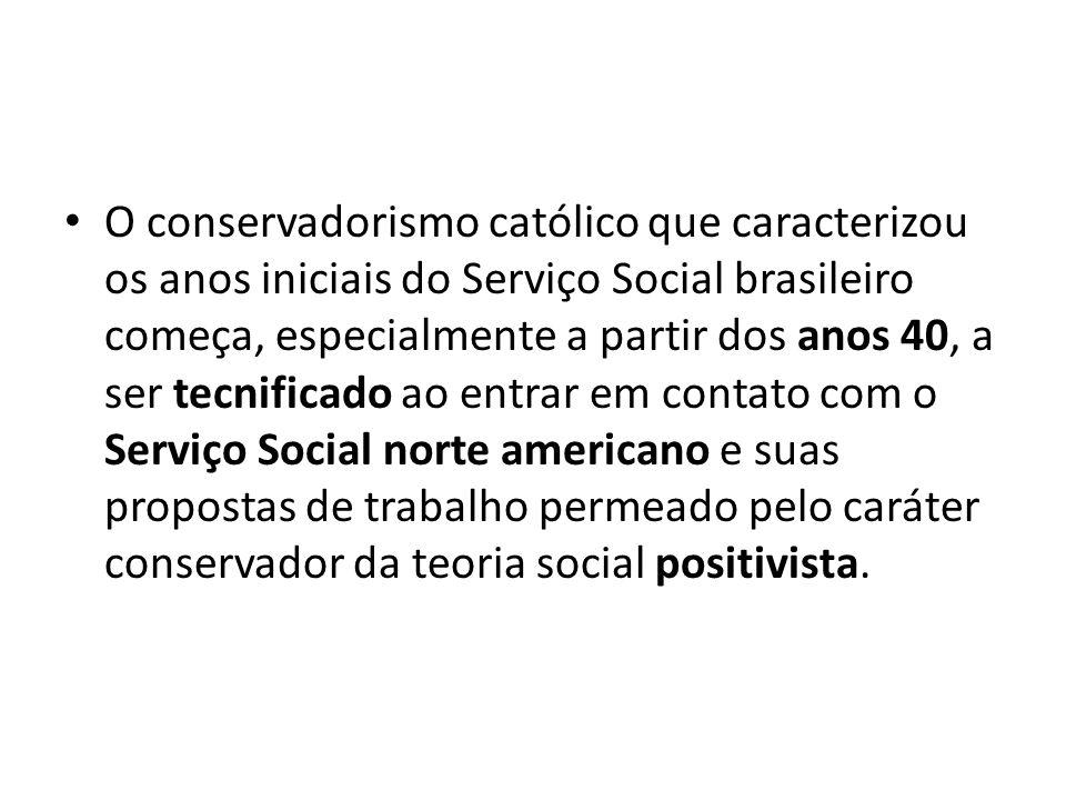 O conservadorismo católico que caracterizou os anos iniciais do Serviço Social brasileiro começa, especialmente a partir dos anos 40, a ser tecnificad