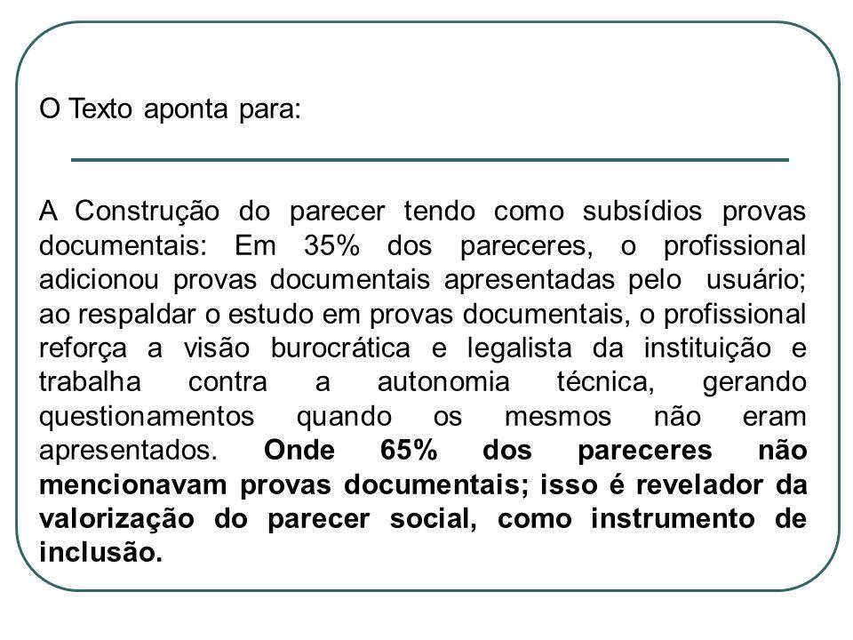O Texto aponta para: A Construção do parecer tendo como subsídios provas documentais: Em 35% dos pareceres, o profissional adicionou provas documentai