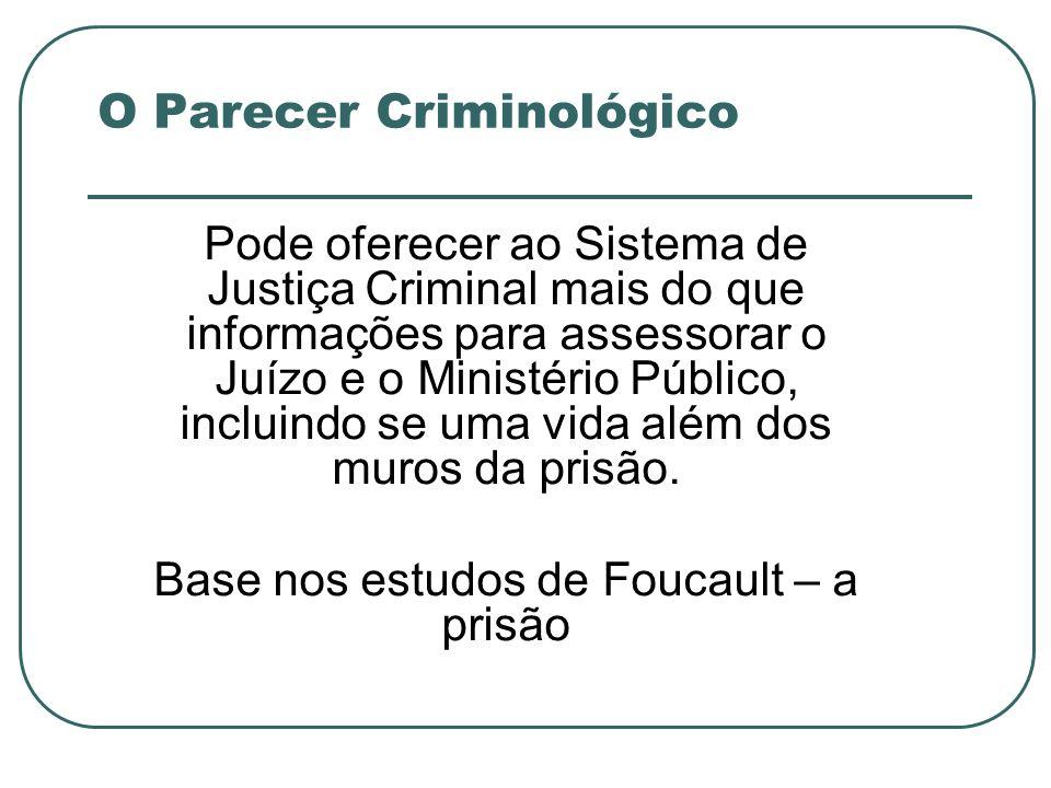 O Parecer Criminológico Pode oferecer ao Sistema de Justiça Criminal mais do que informações para assessorar o Juízo e o Ministério Público, incluindo
