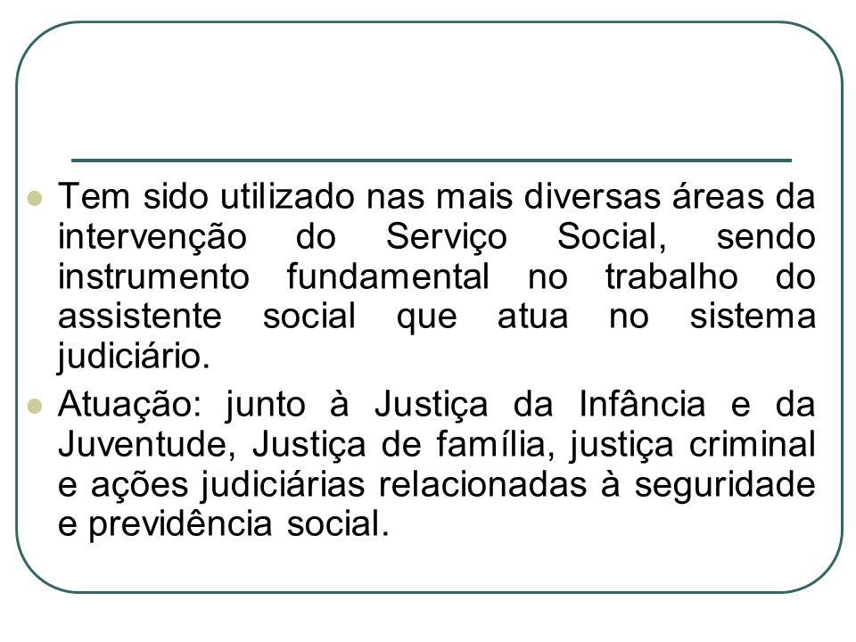 Tem sido utilizado nas mais diversas áreas da intervenção do Serviço Social, sendo instrumento fundamental no trabalho do assistente social que atua n