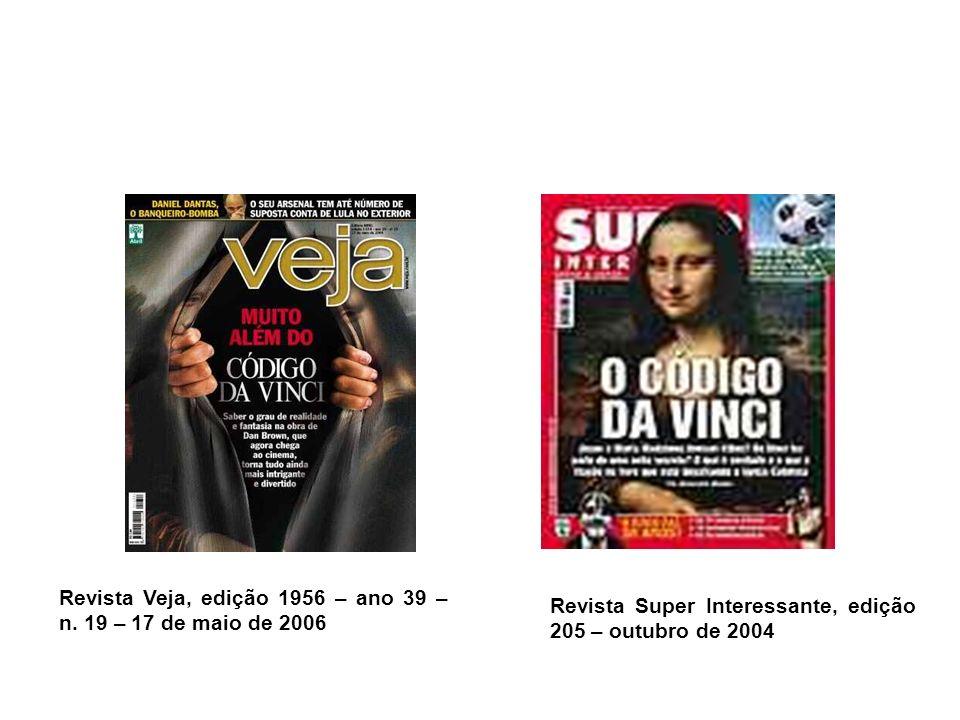 Revista Super Interessante, edição 205 – outubro de 2004 Revista Veja, edição 1956 – ano 39 – n. 19 – 17 de maio de 2006