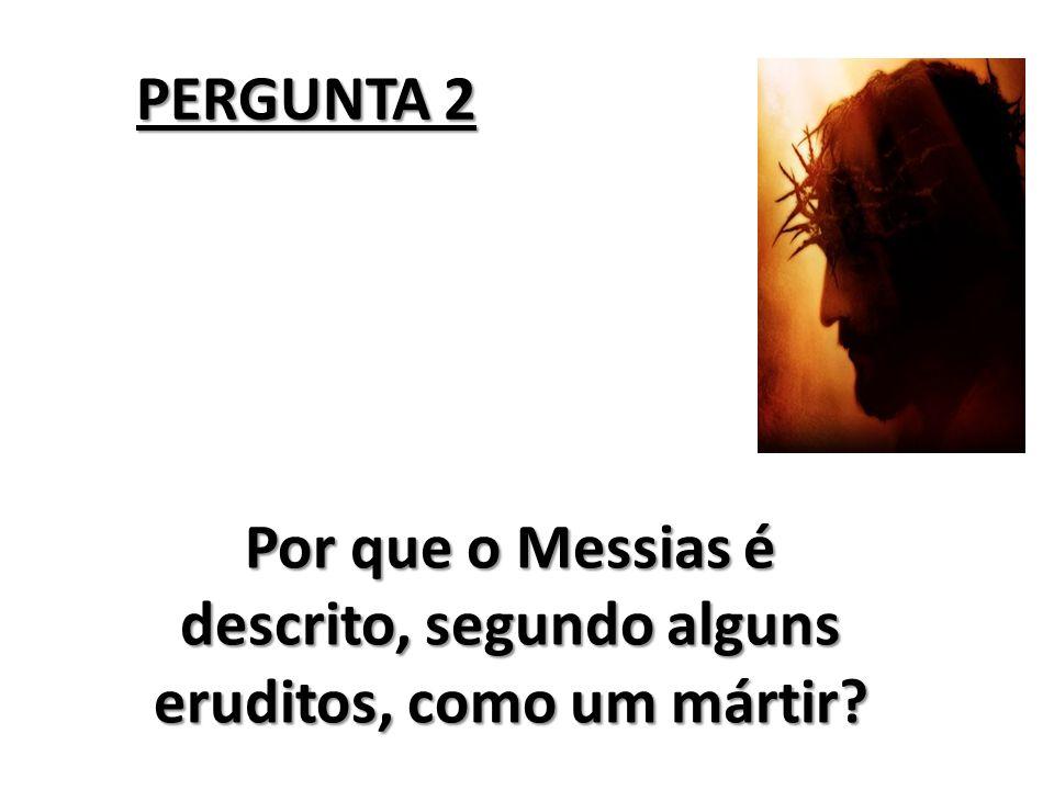 PERGUNTA 3 Por que o profeta apresenta o Messias como nosso substituto?