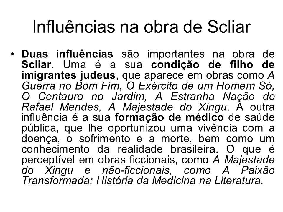 Influências na obra de Scliar Duas influências são importantes na obra de Scliar. Uma é a sua condição de filho de imigrantes judeus, que aparece em o