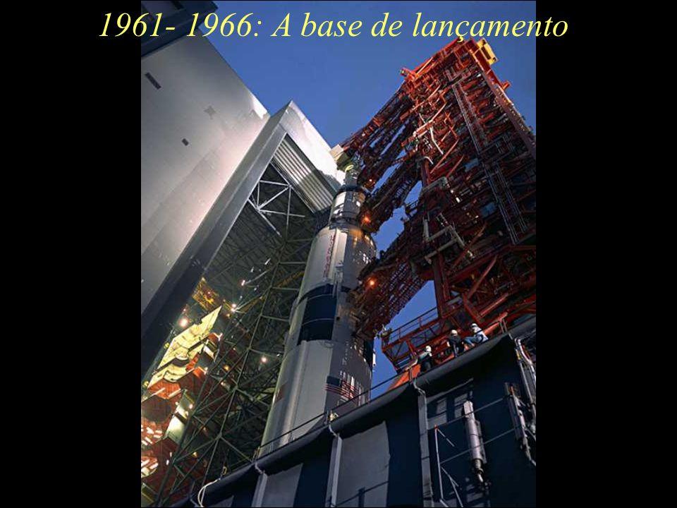 A base de lançamento1961- 1966: