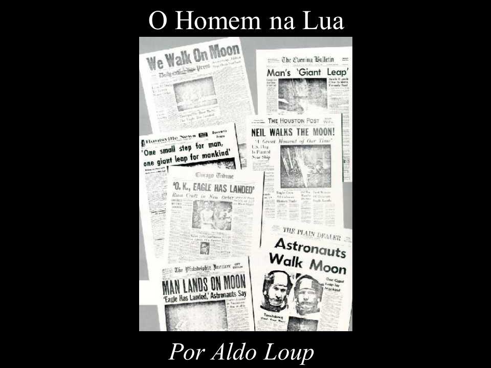 O Homem na Lua Por Aldo Loup