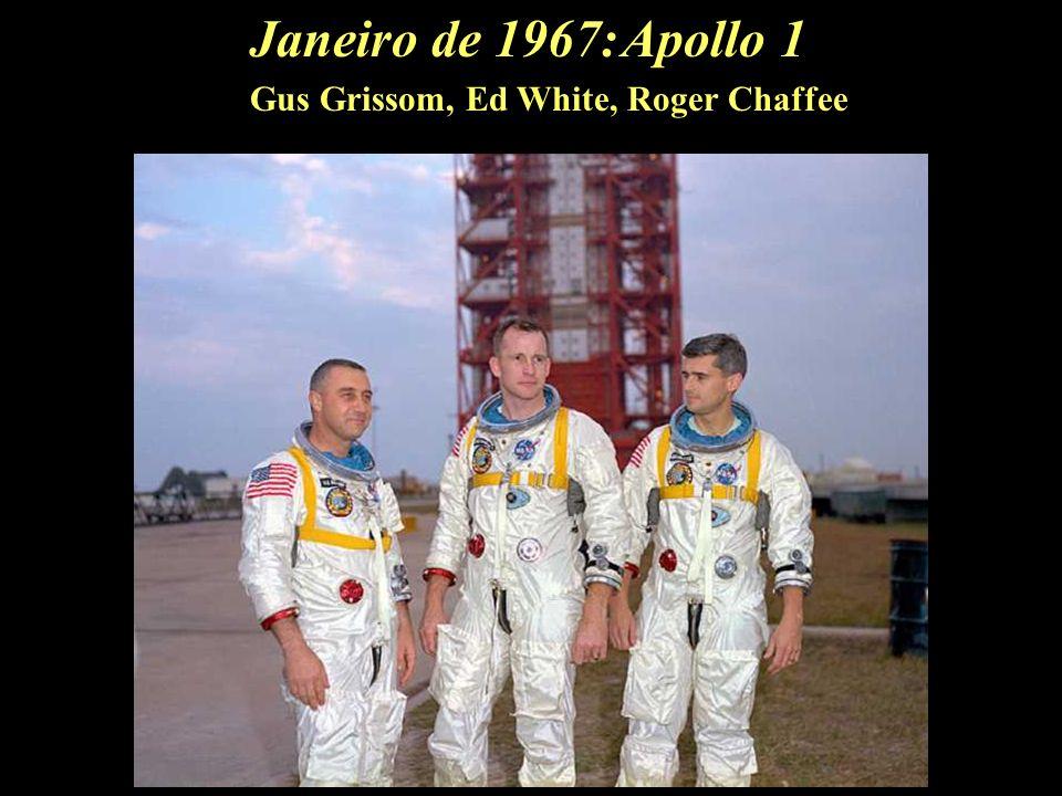 Janeiro de 1967: Gus Grissom, Ed White, Roger Chaffee Apollo 1