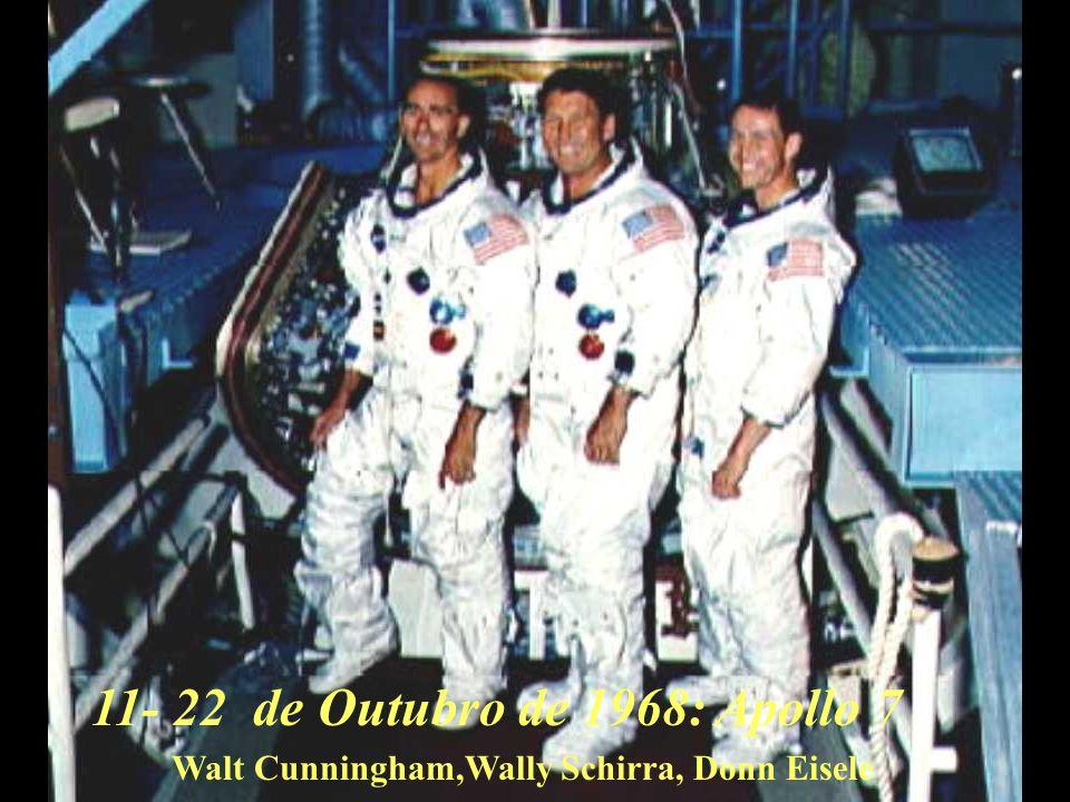Apollo 7 Walt Cunningham,Wally Schirra, Donn Eisele 11- 22 de Outubro de 1968:
