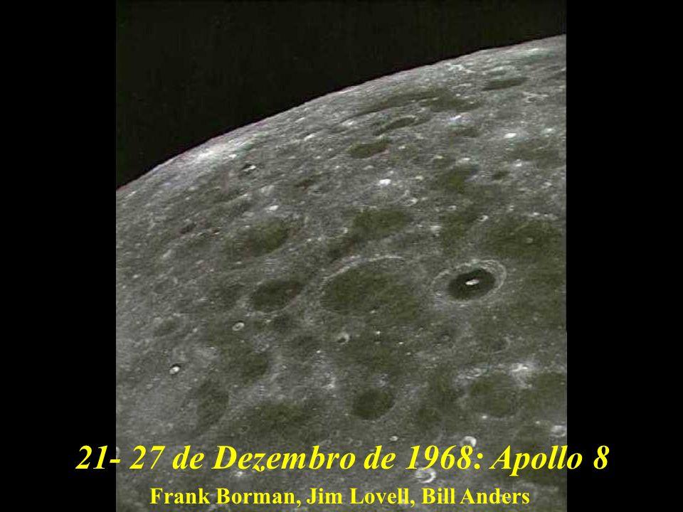 Apollo 821- 27 de Dezembro de 1968: Frank Borman, Jim Lovell, Bill Anders