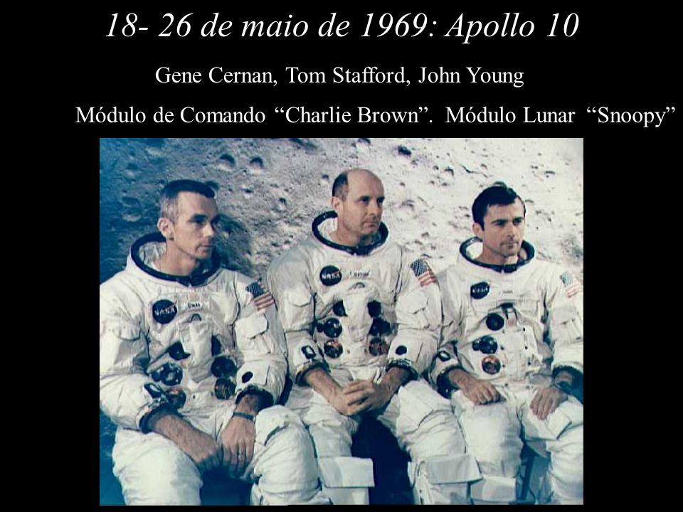 Apollo 1018- 26 de maio de 1969: Módulo de Comando Charlie Brown. Gene Cernan, Tom Stafford, John Young SnoopyMódulo Lunar