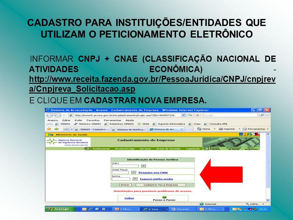 INFORMAR CNPJ + CNAE (CLASSIFICAÇÃO NACIONAL DE ATIVIDADES ECONÔMICA) - http://www.receita.fazenda.gov.br/PessoaJuridica/CNPJ/cnpjrev a/Cnpjreva_Solic