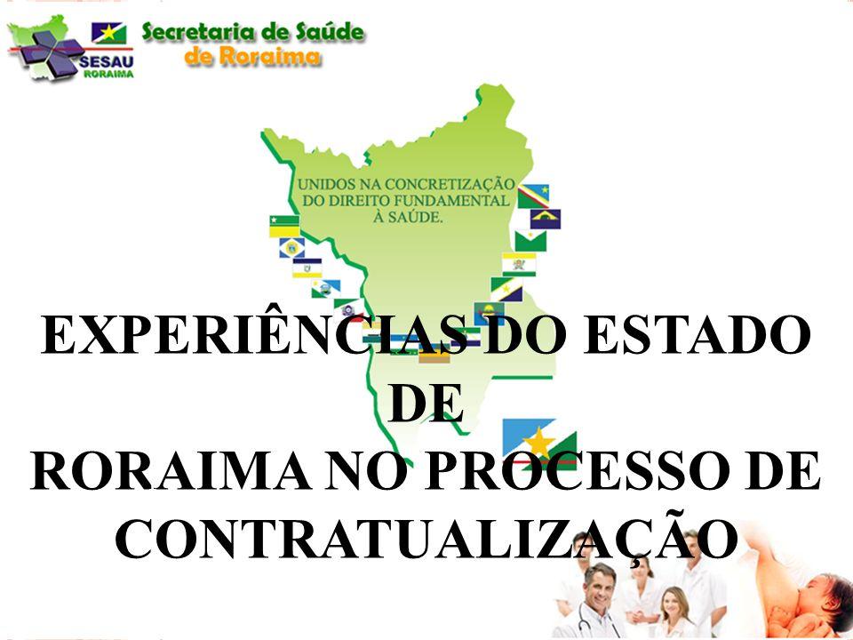 EXPERIÊNCIAS DO ESTADO DE RORAIMA NO PROCESSO DE CONTRATUALIZAÇÃO 1