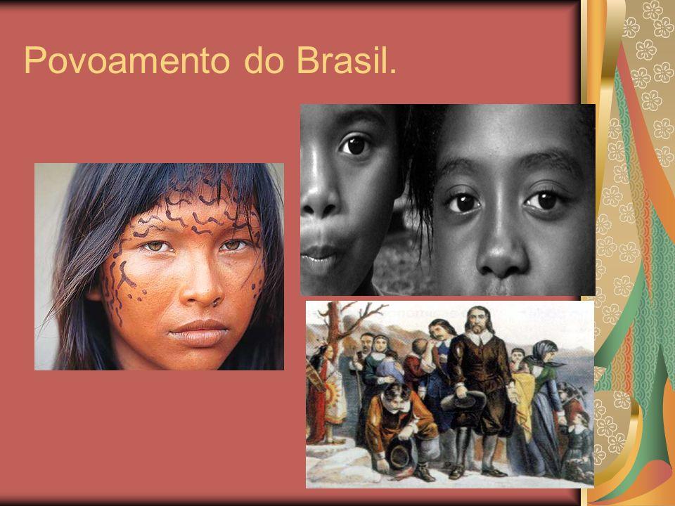 Povoamento do Brasil.
