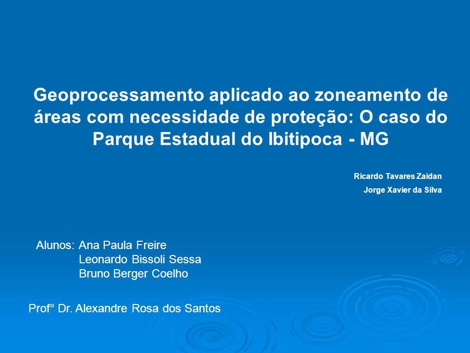 Alunos: Ana Paula Freire Leonardo Bissoli Sessa Bruno Berger Coelho Geoprocessamento aplicado ao zoneamento de áreas com necessidade de proteção: O ca