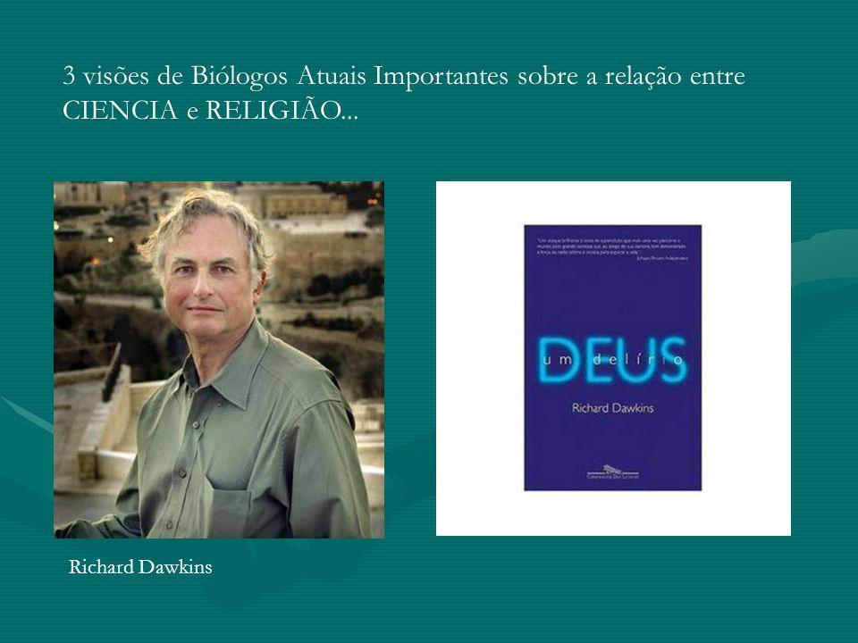 3 visões de Biólogos Atuais Importantes sobre a relação entre CIENCIA e RELIGIÃO... Richard Dawkins