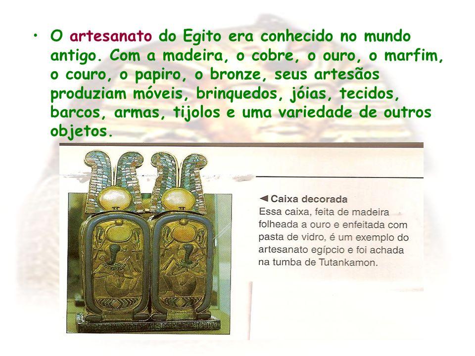 O artesanato do Egito era conhecido no mundo antigo. Com a madeira, o cobre, o ouro, o marfim, o couro, o papiro, o bronze, seus artesãos produziam mó
