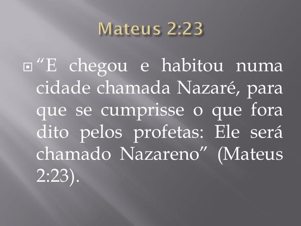 1.A cidade de Nazaré não aparece uma única vez no Antigo Testamento.