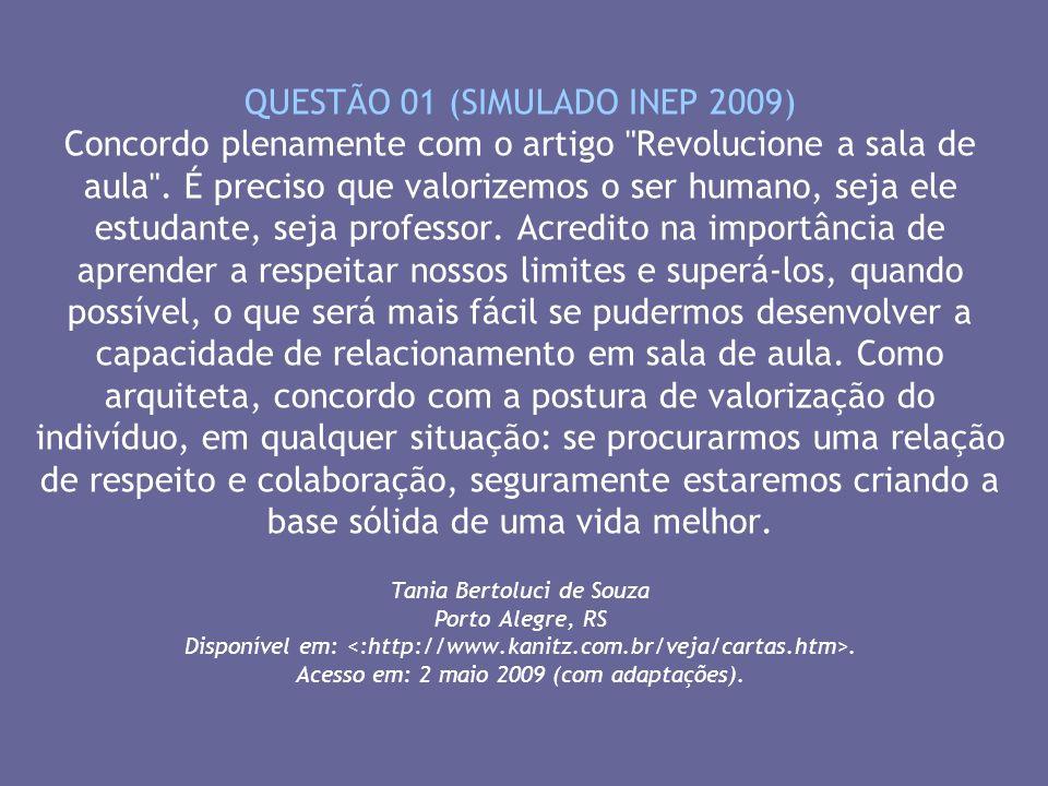 QUESTÃO 01 (SIMULADO INEP 2009) Concordo plenamente com o artigo