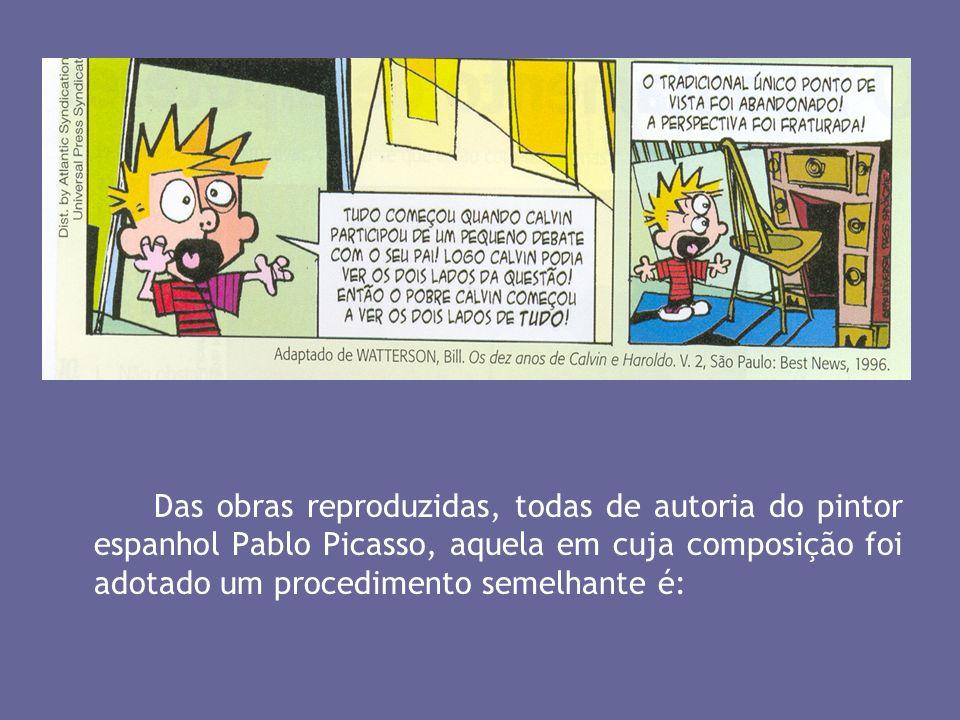 Das obras reproduzidas, todas de autoria do pintor espanhol Pablo Picasso, aquela em cuja composição foi adotado um procedimento semelhante é: