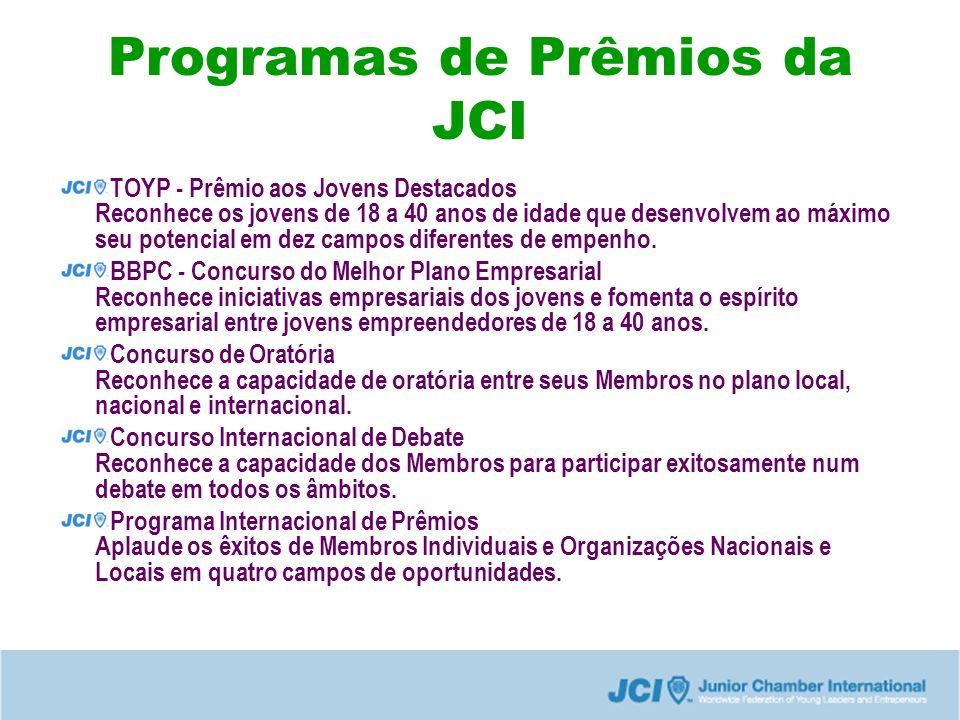 Programas de Prêmios da JCI TOYP - Prêmio aos Jovens Destacados Reconhece os jovens de 18 a 40 anos de idade que desenvolvem ao máximo seu potencial em dez campos diferentes de empenho.