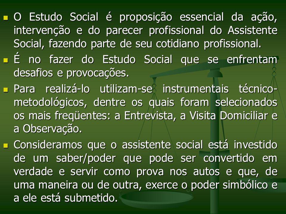O Estudo Social é proposição essencial da ação, intervenção e do parecer profissional do Assistente Social, fazendo parte de seu cotidiano profissiona