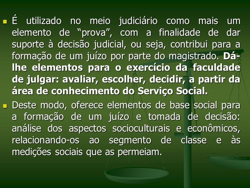 É utilizado no meio judiciário como mais um elemento de prova, com a finalidade de dar suporte à decisão judicial, ou seja, contribui para a formação
